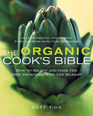 The Organic Cook's Bible By Cox, Jeff