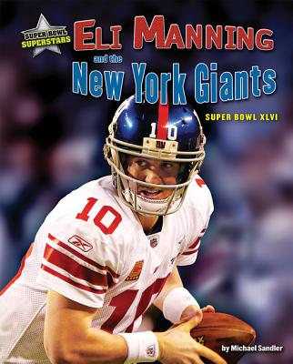 Eli Manning and the New York Giants By Sandler, Michael